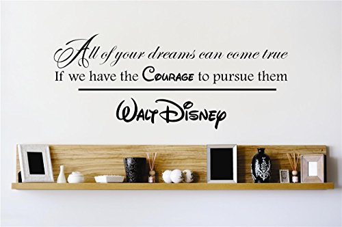 Disney Quote All Our Dreams Can Come True Walt Disney Quote Home Vinyl Wall Decal Color: Black Size & Stick Mural - Size: 10 Inches X 30 Inches (Best Place To Get A Quote Tattoo)