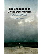The Challenges of Divine Determinism: A Philosophical Analysis
