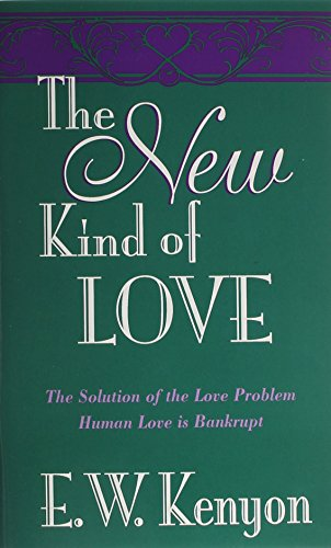 The New Kind Of Love: The Solution of the Love Problem - Human Love is Bankrupt