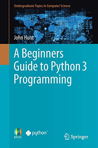 Book cover of A Beginners Guide to Python 3 Programming by John Hunt
