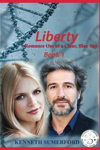Liberty: Romance Out of a Clear, Blue Sky Book 1 (Volume 1)