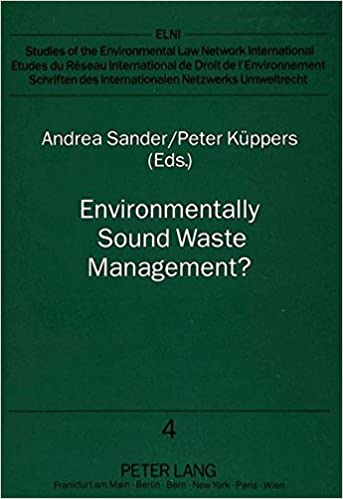 Environmentally Sound Waste Management?: Current Legal Situation and Practical Experience in Europe (Schriften des internationalen Netzwerks Umweltrecht)
