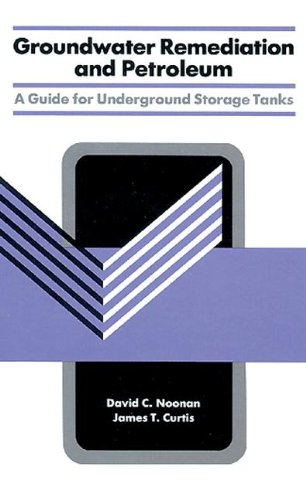 Groundwater Remediation and Petroleum: A Guide for Underground Storage Tanks by CRC Press