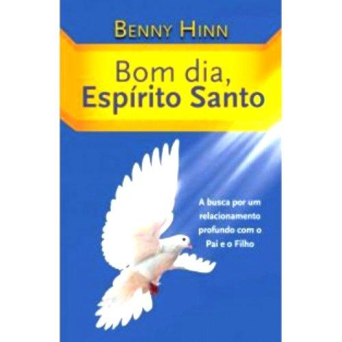 - Livro - Bom Dia, Espírito Santo - Benny Hinn