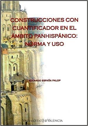 Construcciones con cuantificador en el ámbito panhispánico: norma y uso: Amazon.es: Eduardo España Palop: Libros