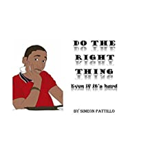 Do The Right Thing: Even if it's hard