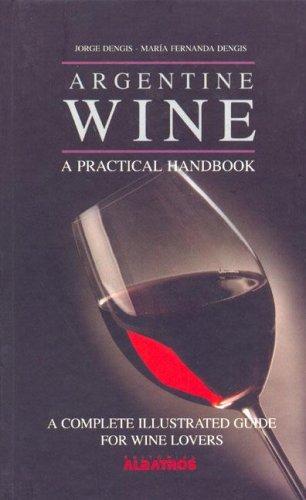 Argentine Wine: A Practical Handbook by Albatros/Argentina