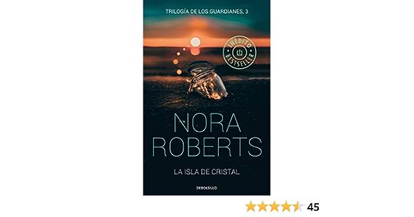 Amazon Com La Isla De Cristal Trilogía De Los Guardianes 3 Spanish Edition 9788466346788 Roberts Nora Books