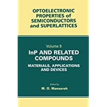 InP and Related Compounds: Materials, Applications and Devices (Optoelectronic Properties of Semiconductors and Superlattices Book 9)