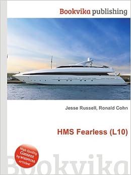 HMS Fearless (L10): Amazon co uk: Ronald Cohn Jesse Russell: Books