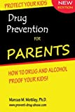 img - for Drug Prevention For Parents: How To Drug & Alcohol Proof Your Children. book / textbook / text book