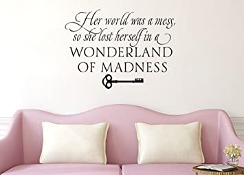 Wall Decal Sticker Alice In Wonderland Inspired Her World Was A Mess So She  Lost Herself Part 96