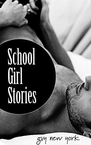 School Girl Erotic (School Girl Stories: Erotic Adventures of Eighteen-Year-Old School)