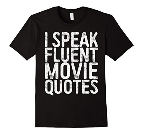 Mens I Speak Fluent Movie Quotes T-Shirt Cinema Lover Gift XL Black