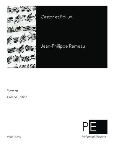 Castor et Pollux  [Rameau, Jean-Philippe - Bernard, Pierre-Joseph] (Tapa Blanda)