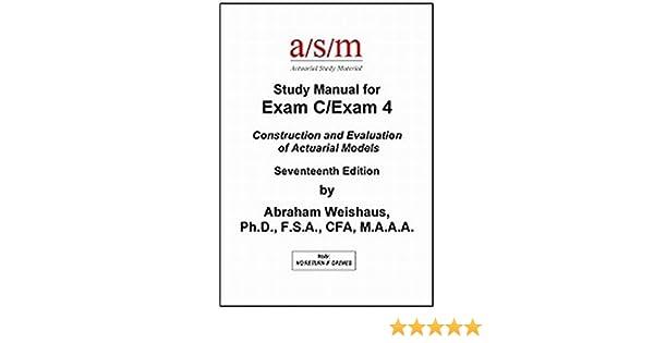 asm study manual exam c exam 4 17th edition abraham weishaus rh amazon com FDIC Exam Manual Foot Exam