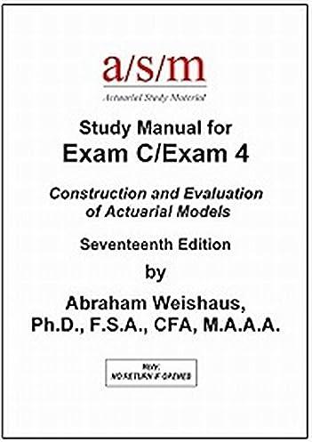 asm study manual exam c exam 4 17th edition abraham weishaus rh amazon com asm study manual exam c errata Ritter Exam Table Manual