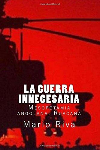 La Guerra innecesaria: Mesopotamia angolana, Ruacana (Spanish Edition)