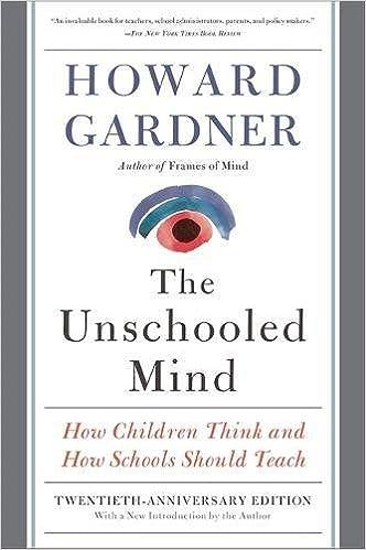 Descarga gratuita The Unschooled Mind: How Children Think And How Schools Should Teach PDF