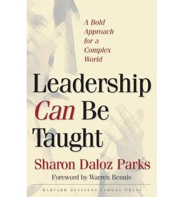 [(Leadership Can be Taught: A Bold Approach for a Complex World )] [Author: Sharon Daloz Parks] [Nov-2005] ebook