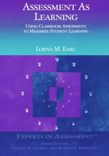 Assessment As Learning: Using Classroom Assessment to Maximize Student Learning (Experts In Assessment Series)