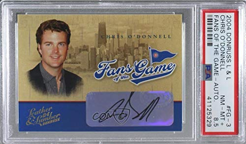 Chris O'Donnell Graded PSA 8.5 NR-MT+ (Baseball Card) 2004 Donruss Leather & Lumber - Fans of the Game - Autographs [Autographed] #FG-3