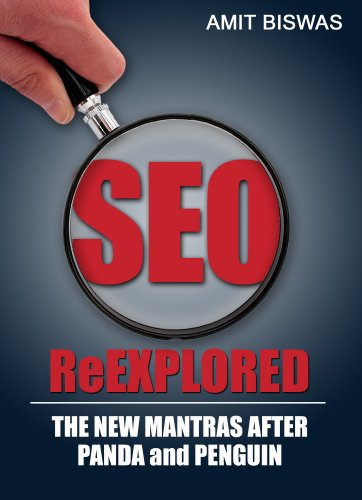 SEO ReExplored: The New Mantras after PANDA and PENGUIN by Amit Biswas, Publisher :