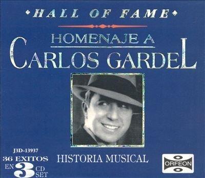 Carlos Gardel - Hall Of Fame Homenaje A Carlos Gardel - Historia By Carlos Gardel - Zortam Music