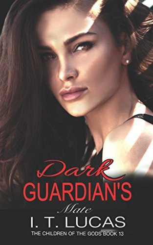 DARK GUARDIAN'S MATE (The Children Of The Gods Paranormal Romance Series) by Independently published