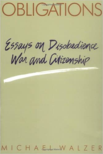 obligations essays on disobedience war and citizenship michael  obligations essays on disobedience war and citizenship 0002 revised edition