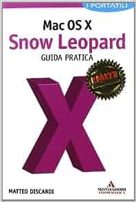 Mac OS X. Snow Leopard. Guida pratica: 9788861142916: Amazon.com ...