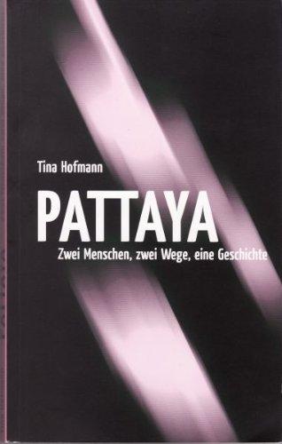 Pattaya: Zwei Menschen, zwei Wege, eine Geschichte