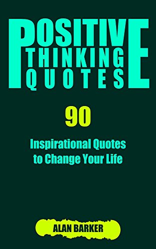 Image of: Words Positive Thinking Quotes 90 Inspirational Quotes To Change Your Life inspirational Quotes Affirmation Amazoncom Positive Thinking Quotes 90 Inspirational Quotes To Change Your