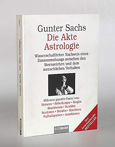 Die Akte Astrologie Wissenschaftlicher Nachweis Eines Zusammenhangs Zwischen Den Sternzeichen Und Dem Menschlichen Verhalten Amazon De Gunter Sachs Bucher