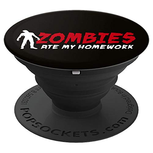 Hilarious Zombies ate my homework school kid kids gift idea - PopSockets Grip and Stand for Phones and Tablets ()