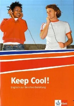 Keep Cool! Englisch zur Berufsvorbereitung: Lehr-/Arbeitsbuch