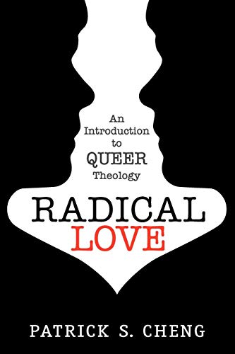 Radical Love: Introduction to Queer Theology