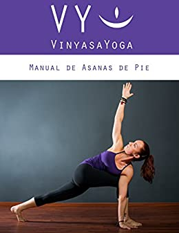 VY Vinyasa Yoga Manual de Asanas de Pie: En español. (Spanish Edition)