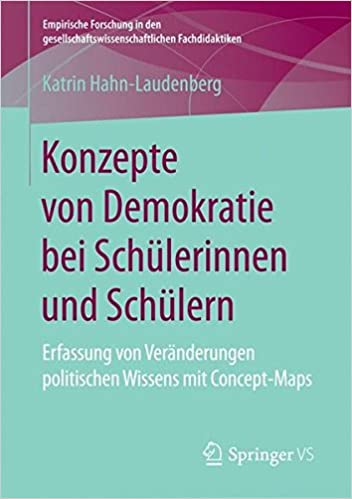 Book Konzepte von Demokratie bei Schülerinnen und Schülern: Erfassung von Veränderungen politischen Wissens mit Concept-Maps (Empirische Forschung in den gesellschaftswissenschaftlichen Fachdidaktiken)