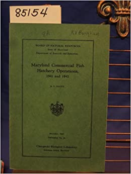 MARYLAND COMMERICAL FISH HATCHERY OPERATIONS 1941 AND 1942