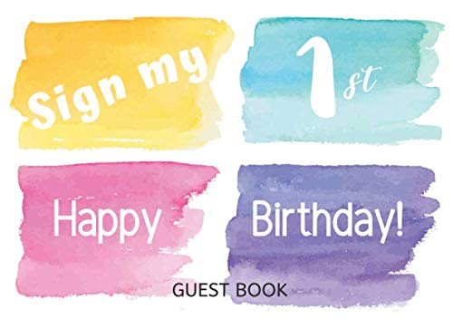 1st Birthday Guest Book: First Birthday Keepsake Memory Sign in and Message Book (Greetings, Party Decorations,Wishes,Cards, Gifts) -