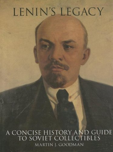 Download Lenin's Legacy: A Concise History and Guide to Soviet Collectibles (Schiffer Military History) pdf