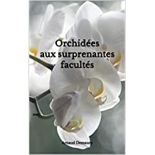 Orchidées aux surprenantes facultés (French Edition)