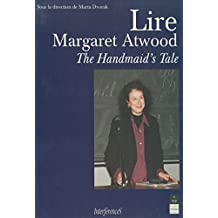 Lire Margaret Atwood: The Handmaid's Tale (Interférences) (French Edition)