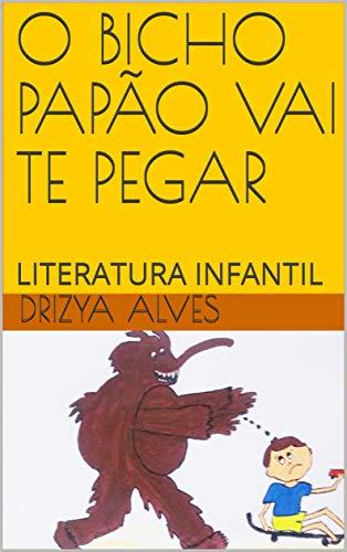 Amazon Com O Bicho Papao Vai Te Pegar Literatura Infantil
