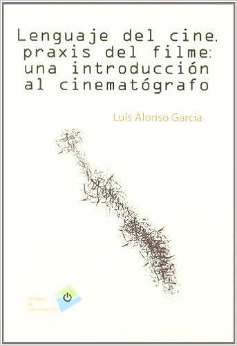 Lenguaje Del Cine Praxis Del Filme Language Of Cinema The