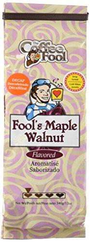 Drip 12 Coffee Flavored Oz - The Coffee Fool Drip Grind, Fool's Decaf Maple Walnut, 12 Ounce