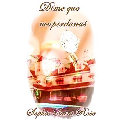Dime que me perdonas (Spanish Edition)