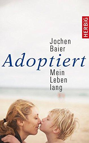Adoptiert – mein Leben lang