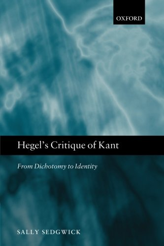 Hegel's Critique Of Kant: From Dichotomy To Identity